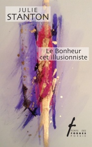 Le Bonheur cet illusionniste, Julie Stanton, Agence littéraire Laëns