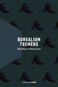 Borealium tremens, de Mathieu Villeneuve